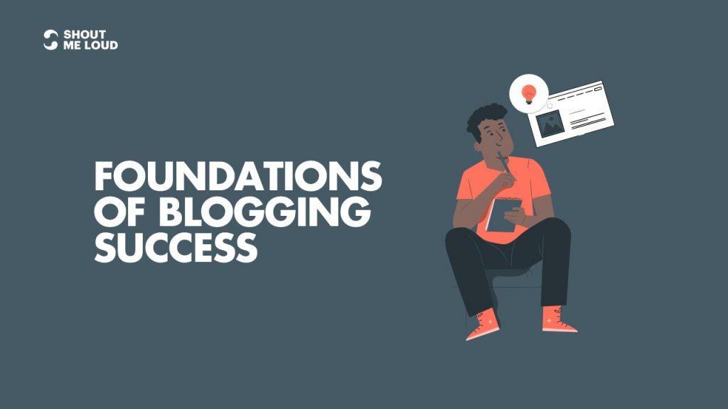 Foundations Of Blogging Success