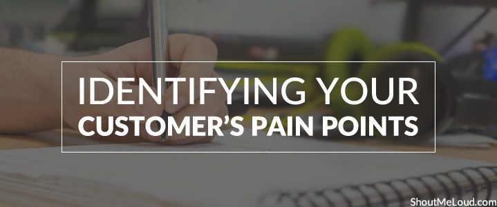 Identifying Your Customer's Pain Points