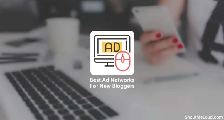 6 Best Ad Networks For New Bloggers (with Fast Approval)