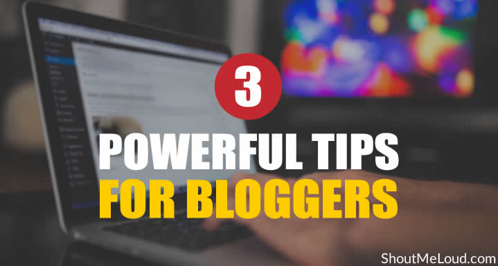 Powerful Tips for Bloggers