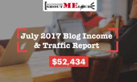 ShoutMeLoud July 2017 Blog Income & Traffic Report: $50k Milestone