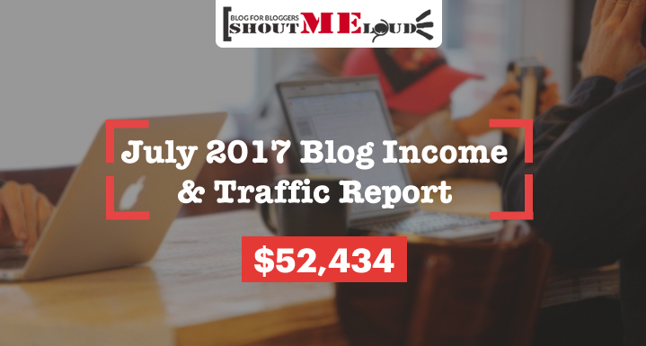 ShoutMeLoud July 2017 Blog Income & Traffic Report: $50k Milestone