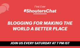 Blogging For Making The World A Better Place: 1st Ever #ShoutersChat Recap