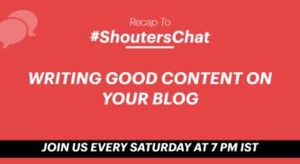 Writing Good Content on Your Blog – A #ShoutersChat Recap