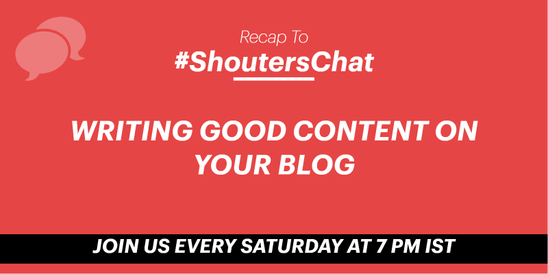 Writing Good Content on Your Blog – A #ShoutersChat Recap