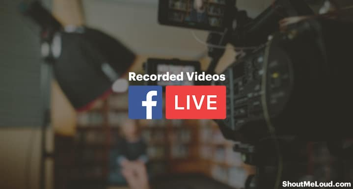 Live Stream Recorded Videos To Facebook Page For Free