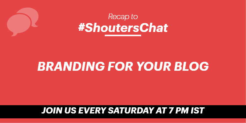 Branding For Your Blog – A #ShoutersChat Recap