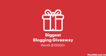 Join The Biggest Giveaway in The History of Blogging by ShoutMeLoud