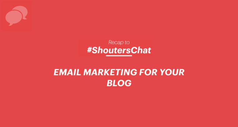 Email Marketing For Your Blog – A #ShoutersChat Recap