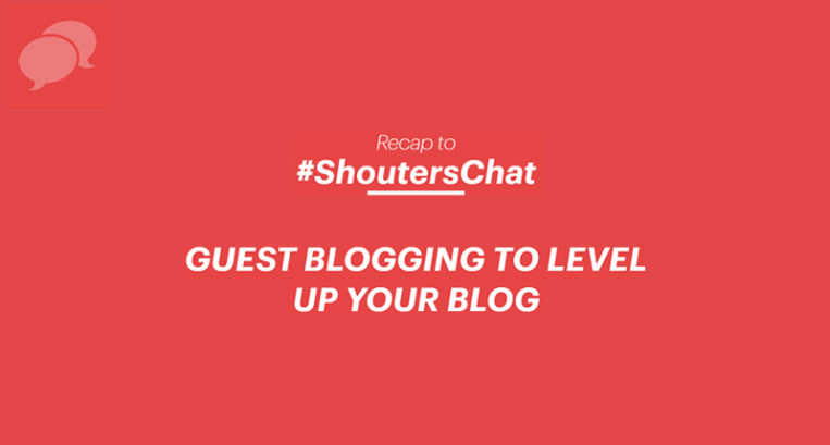 Guest Blogging to level up your blog – A Shouter's Chat Recap