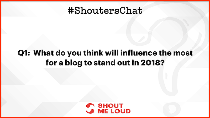 What do you think will influence the most for a blog to stand out in 2018