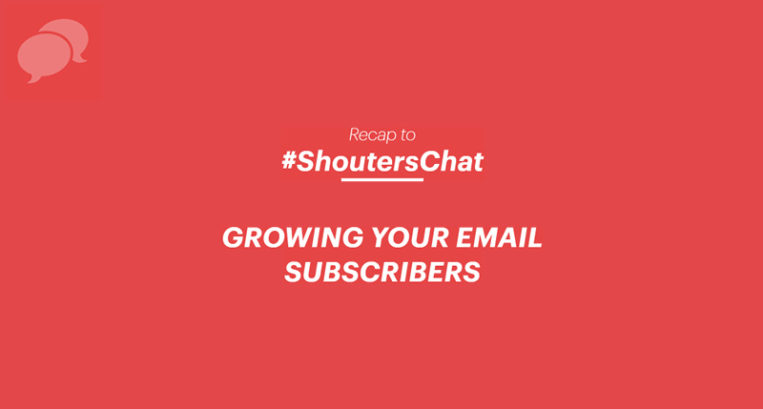 Growing Your Email Subscribers – A #ShoutersChat Recap
