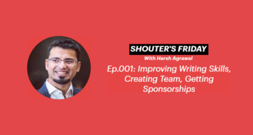 Shouter's Friday Podcast, Ep. 001: Improving Writing Skills, Creating A Team, Getting Sponsorships
