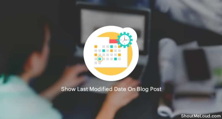 How To Show Last Modified Date On Blog Post Instead Of Published Date in WordPress