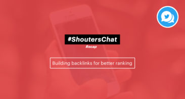 Building Backlinks For Better Ranking – A #ShoutersChat Recap