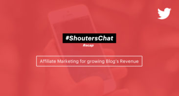 Affiliate Marketing For A Blog's Revenue Growth – A #ShoutersChat Recap