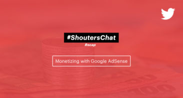 Monetizing with Google AdSense – A #ShoutersChat Recap