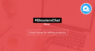 Email Funnel For Selling Products – A #ShoutersChat Recap