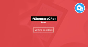 Writing an eBook – A #ShoutersChat Recap