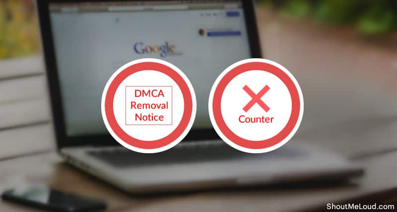 Dmca: DMCA Notice From Google: How To Tackle And Counter It