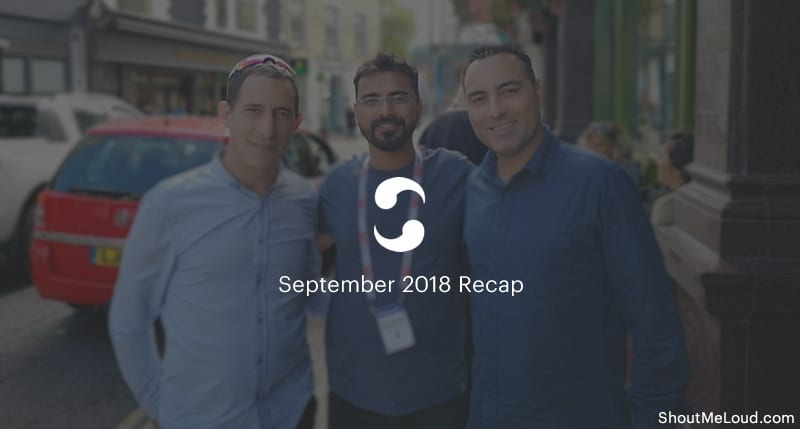 ShoutMeLoud September 2018 Recap