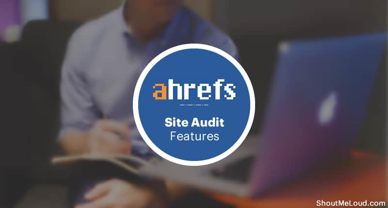Ahrefs Site audit feature
