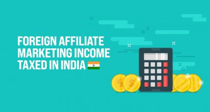 How Foreign Affiliate Marketing Income Is Taxed in India?
