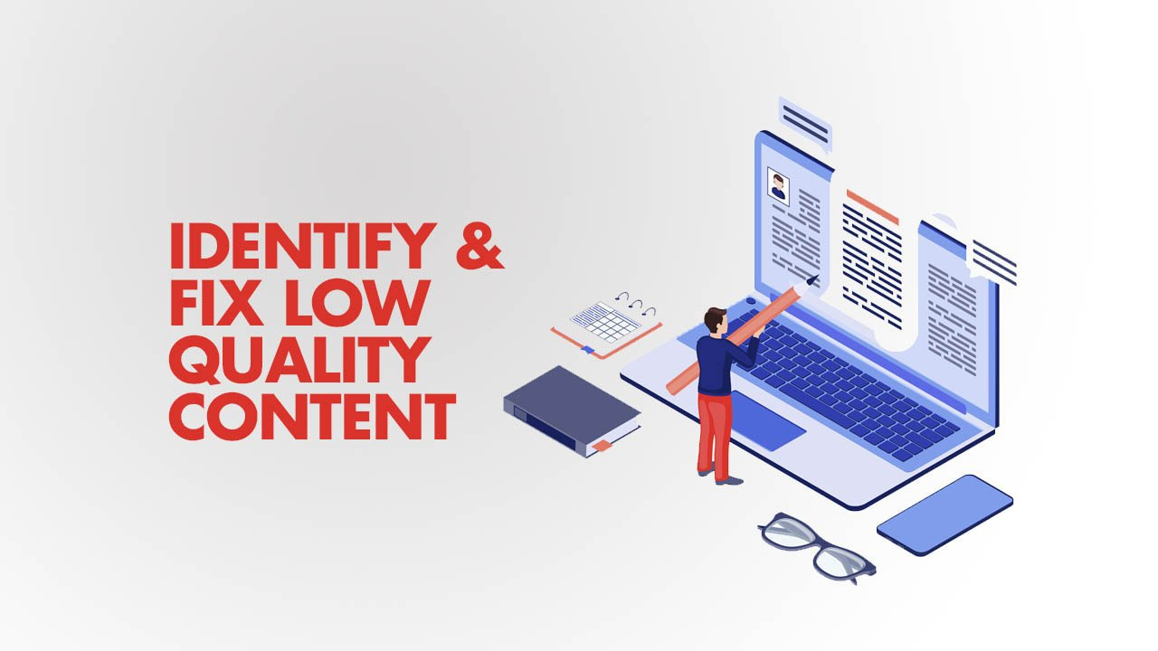 identify and fix low quality content