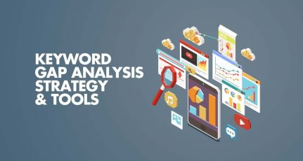 Keyword Gap Analysis –  Strategy + Tools