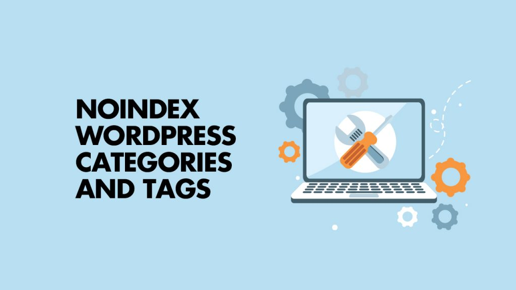 Noindex WordPress Categories and Tags