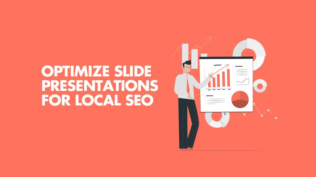 Optimizing Slide Presentations For Local SEO