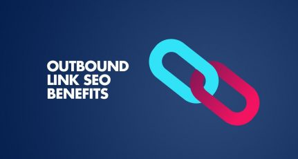 How Outbound Link Improves Your SEO – External link SEO Benefits