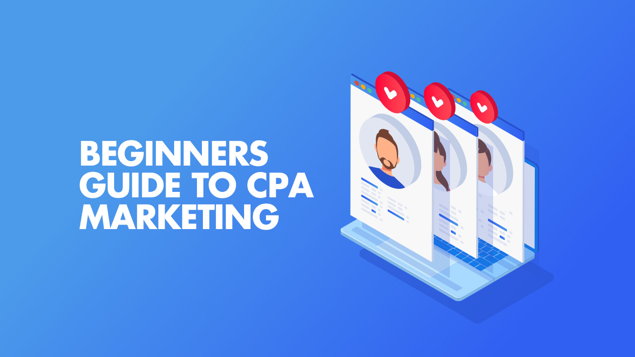 Beginners Guide To CPA Marketing