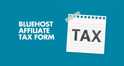 How A Bluehost Affiliate from India Can Fill Out Affiliate Tax form