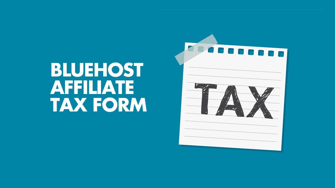 Bluehost Affiliate Tax form