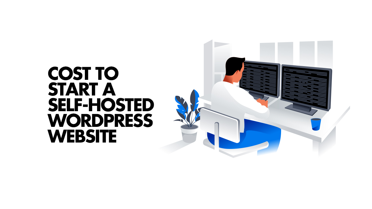 Cost to Start a Self-Hosted WordPress Blog