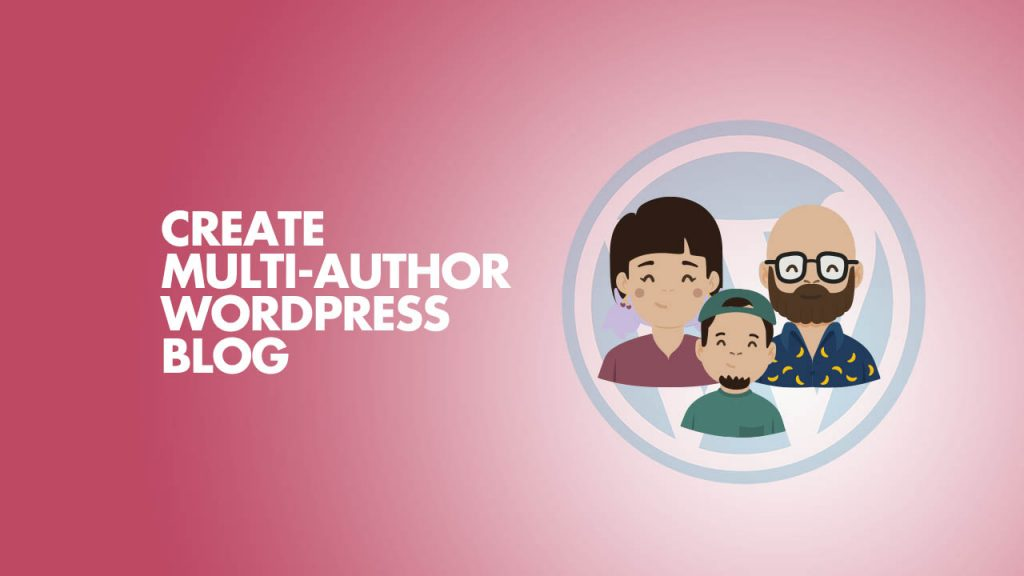 Create Multi-Author WordPress Blog