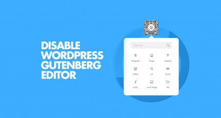How To Disable The WordPress Gutenberg Editor And Keep Using The Classic Editor