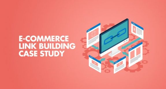 E-Commerce Link Building Case Study