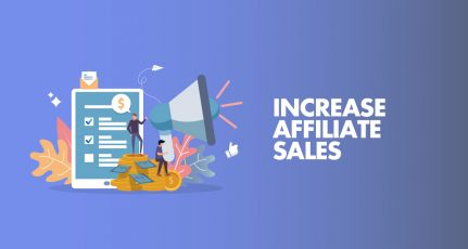 8 Actionable Tips To Increase Affiliate sales in 2020