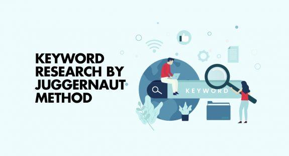 Keyword Research By Juggernaut Method