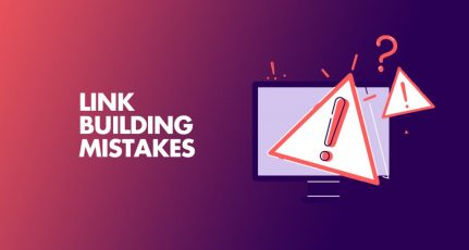 7 Link Building Mistakes to Avoid While Building Backlinks