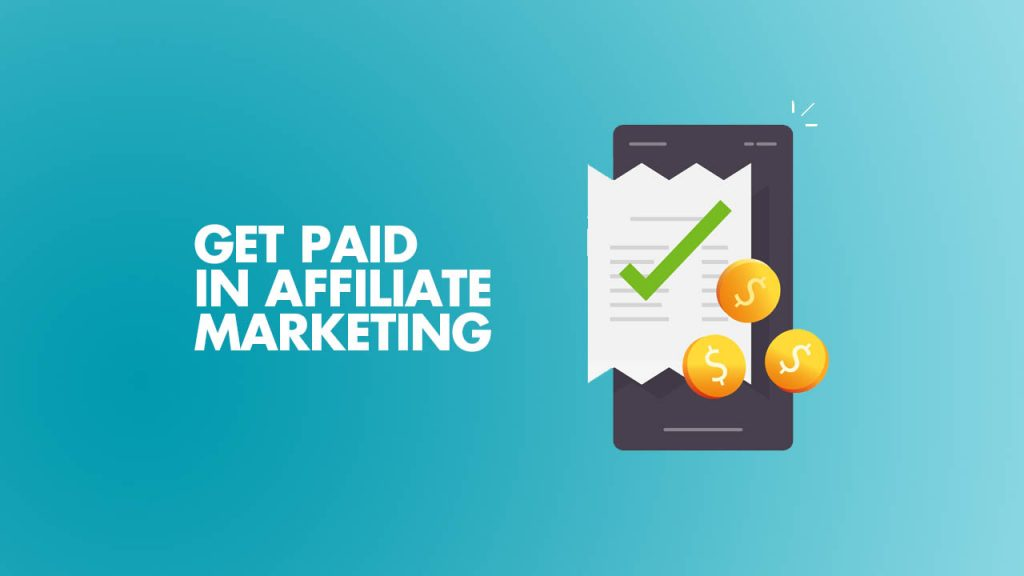 How Do You Get Paid in Affiliate Marketing? 5 Popular Methods