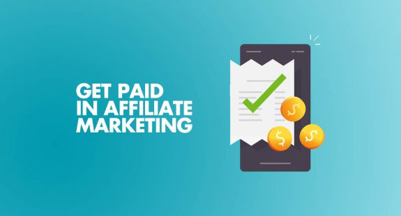 Methods to Get Paid in Affiliate Marketing