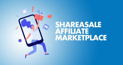 How To Start Using ShareASale Affiliate Marketplace & Make Money