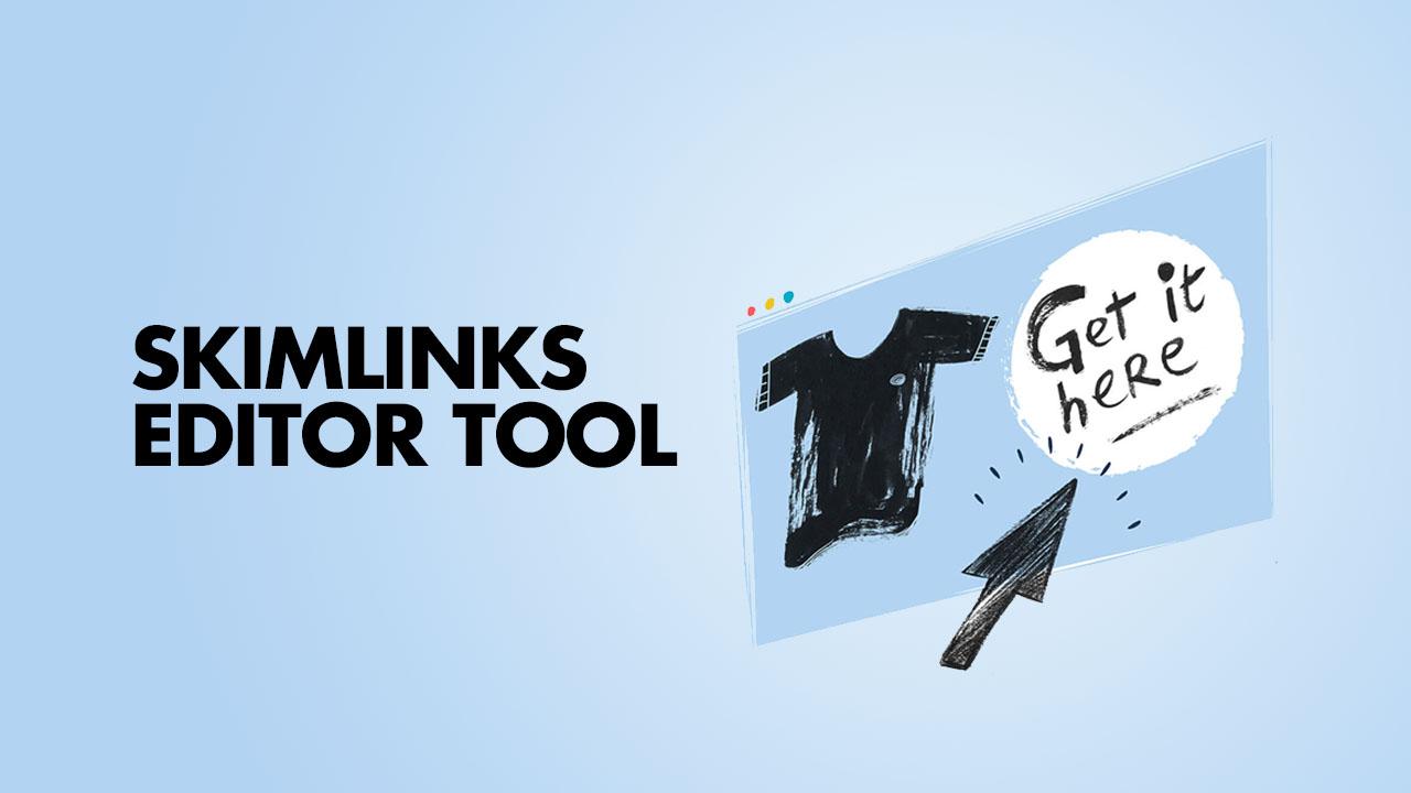 Skimlinks Editor tool