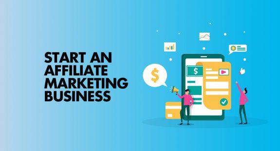 Start An Affiliate Marketing Business