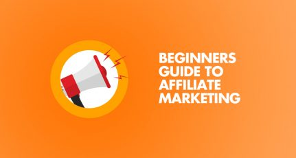 What is Affiliate Marketing & How To Get Started (Beginners)