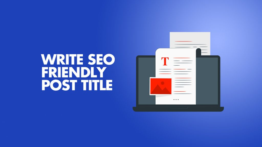 Write SEO Friendly Post Title