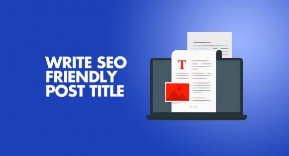 Write SEO Friendly Post Title